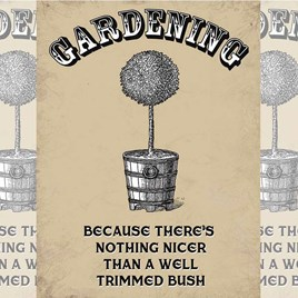 Gardening Bush Metal Sign